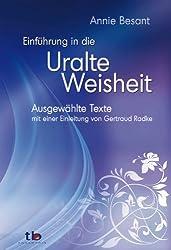 Einführung in die Uralte Weisheit - Ausgewählte texte mit einer Einleitung von Gertraud Radke