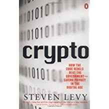 Crypto: How the Code Rebels Beat the Government Saving Privacy in the Digital Age by Steven Levy (2002-01-15)