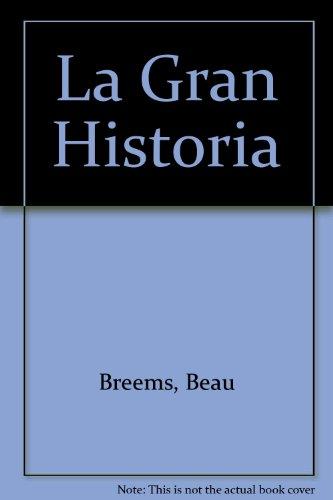La Gran Historia por Beau Breems