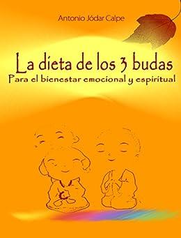 La dieta de los 3 budas Para el bienestar emocional y espiritual de [Jodar, Antonio]