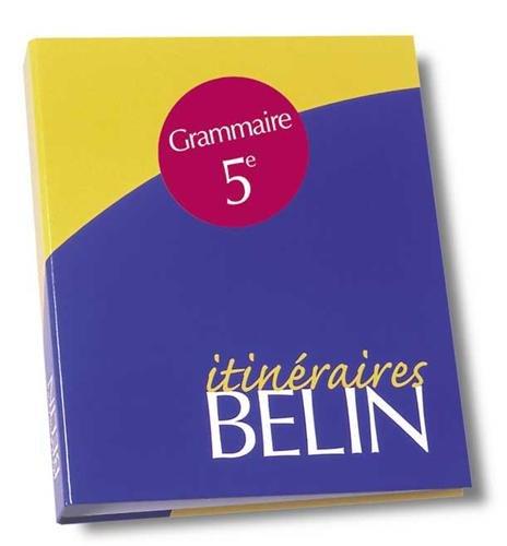 Grammaire 5e : discours, textes, phrases : classeur Itinéraires (Livre du professeur) par Collectif