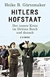 Hitlers Hofstaat: Der innere Kreis im Dritten Reich und danach -