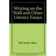 Writing on the Wall and Other Literary Essays by Mary McCarthy (1970-05-21)