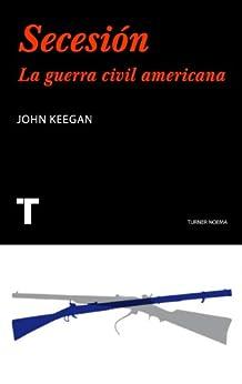 Secesión. La guerra civil americana (Noema nº 99) eBook