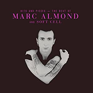 Hits And Pieces - The Best Of Marc Almond & Soft Cell