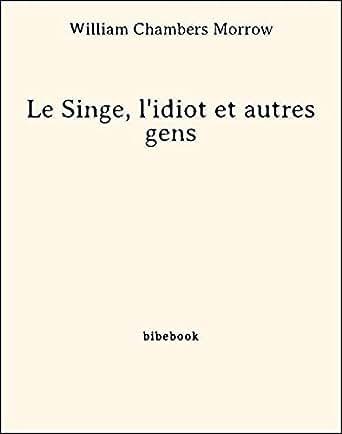 SINGE L IDIOT ET DOCUMENT Original (PDF)