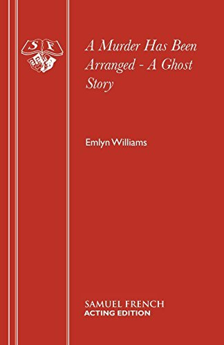 A Murder Has Been Arranged - A Ghost Story: Play (Acting Edition) by Emlyn Williams (2015-04-07)