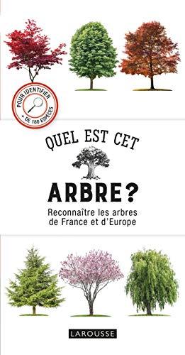 Quel est cet arbre ?: Reconnaître les arbres de France et d'Europe par  Tony RUSSELL