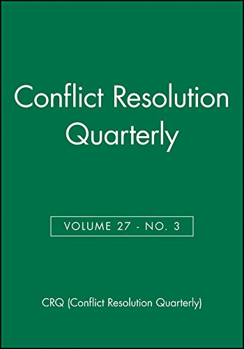 Conflict Resolution Quarterly, Volume 27, Number 3, Spring 2010 (Jossey Bass Mq Single Issue Mediation Quarterly, Band 97)