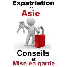 Expatriation en Asie : Conseils et mise en garde
