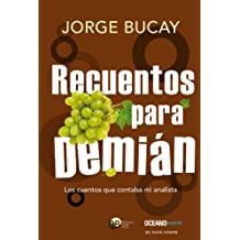 Recuentos para Demián: Los cuentos que contaba mi analista (Versión Hispanoamericana) (Biblioteca Jorge Bucay)