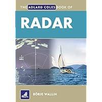 The Adlard Coles Book of Radar by Borje Wallin (2010 Radar)