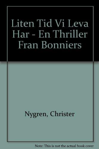 Liten Tid Vi Leva Har - En Thriller Fran Bonniers