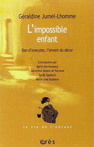 L'impossible enfant : Don d'ovocytes, l'envers du décor