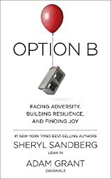 Option B: Facing Adversity, Building Resilience, and Finding Joy