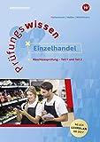 Prüfungswissen Einzelhandel: Abschlussprüfung Teil 1 und 2