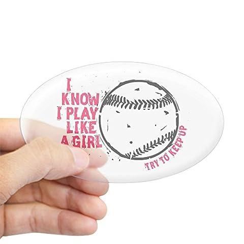 CafePress - Play Softball Like A Girl Sticker - Oval