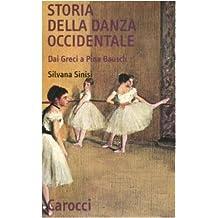 Storia della danza occidentale. Dai greci a Pina Bausch