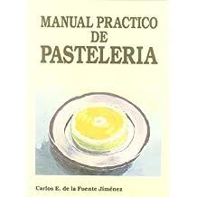 Manual practico de pasteleria / Practical Manual of pastry