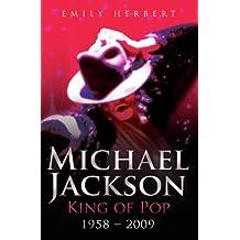 Michael Jackson - King of Pop: 1958 - 2009