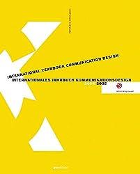 Internationales Jahrbuch Kommunikationsdesign 2004/2005. International Yearbook Communication Design 2004/2005