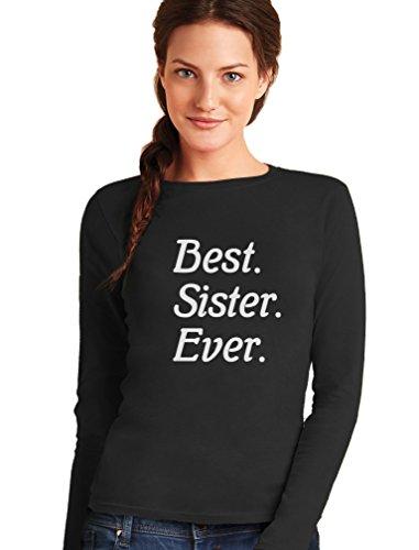 Geschwister Geschenk Shirt - Best Sister Ever Frauen Langarm-T-Shirt Schwarz