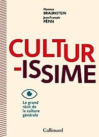 Culturissime, le grand récit de la culture générale par Jean-François Pépin
