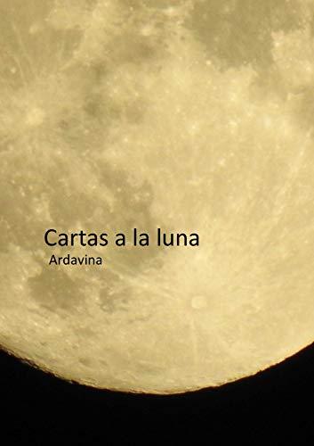 Cartas a la Luna (colección luna nº 2) eBook: ., Ardavina: Amazon ...