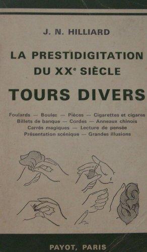 La prestidigitation du XX siecletours divers par Hilliard J. N.