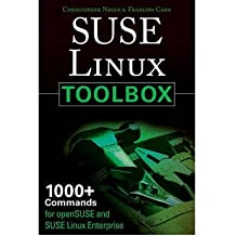[(SUSE Linux Toolbox: 1000+ Commands for OpenSUSE and SUSE Linux Enterprise)] [Author: Christopher Negus] published on (December, 2007)