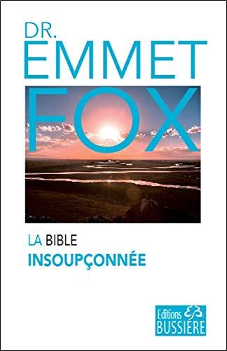 La Bible insoupçonnée par Emmet Fox