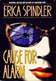 Cause for Alarm by Erica Spindler (1999-08-01)