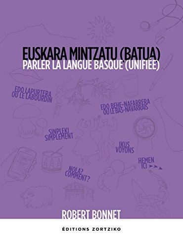 PARLER LA LANGUE BASQUE UNIFIÉE par Robert Bonnet