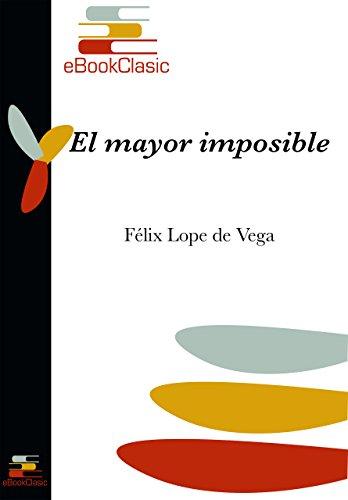 El mayor imposible (Anotado) por Félix Lope de Vega