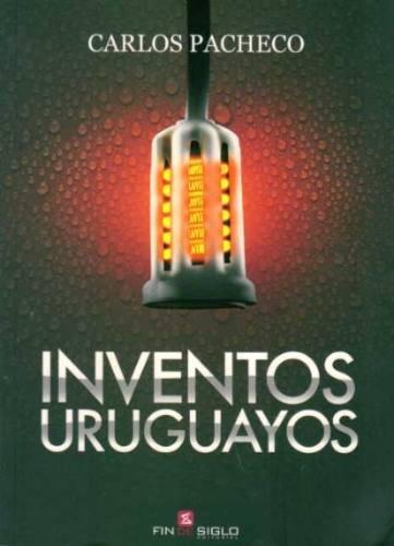 Inventos Uruguayos por Carlos Pacheco