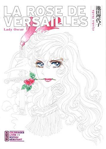 La Rose de Versailles, Lady Oscar : Coloriages Livre 1 : Niveau débutant