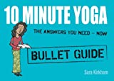10 Minute Yoga: Bullet Guides (English Edition)