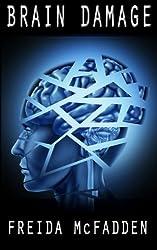 Brain Damage by Freida McFadden (2016-05-04)