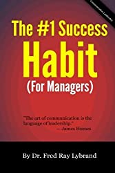 The One Success Habit (For Managers) (The One Success Habit Series) (Volume 2) by Dr. Fred Ray Lybrand (2014-11-01)