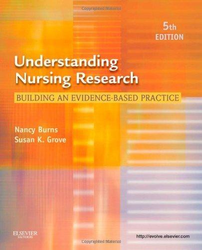 Understanding Nursing Research: Building an Evidence-Based Practice, 5e by Burns PhD RN FCN FAAN, Nancy, Grove PhD RN ANP-BC GNP- (2010) Paperback