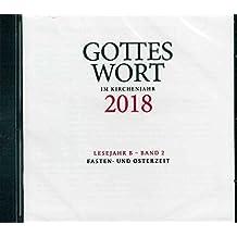 Gottes Wort im Kirchenjahr 2018. Lesejahr B - Band 2. CD-ROM: Fasten- und Osterzeit