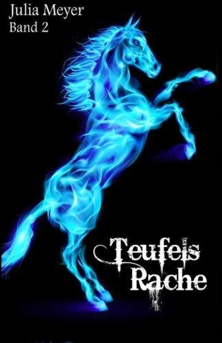 Teufels Rache: Volume 2 (Der Teufel im Pferd)