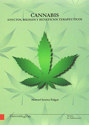 Cannabis: efectos, riesgos y beneficios terapéuticos (Monografías da Universidade de Vigo. Humanidades e Ciencias Xurídico-Sociais) por Manuel Isorna Folgar