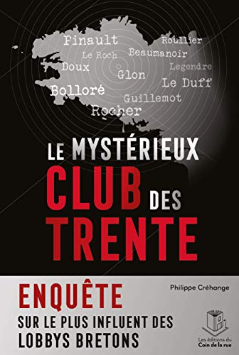 Le mystérieux club des Trente : Enquête sur le plus influent des lobbys bretons