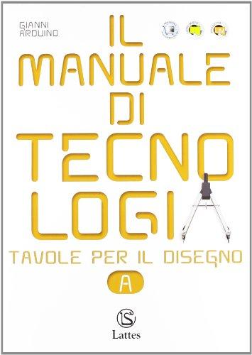 Il manuale di tecnologia. Con tavole per il disegno A. Con espansione online. Per la Scuola media