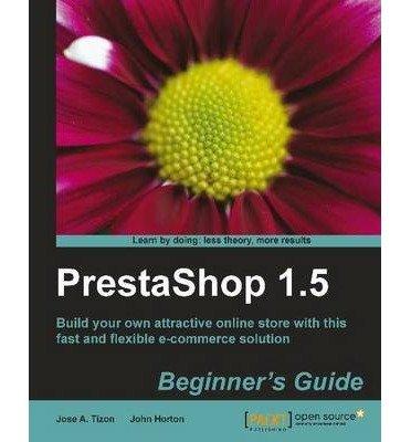 [(PrestaShop 1.5 Beginner's Guide * * )] [Author: Jolex Del Pilar] [May-2013]