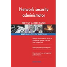 Network security administrator RED-HOT Career; 2537 REAL Interview Questions