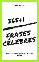 365+1 Frases célebres: Frases célebres para la reflexión diaria. (Citas célebres nº 1)