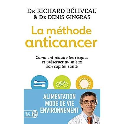 La méthode anticancer : Comment réduire les risques et préserver au mieux son capital santé