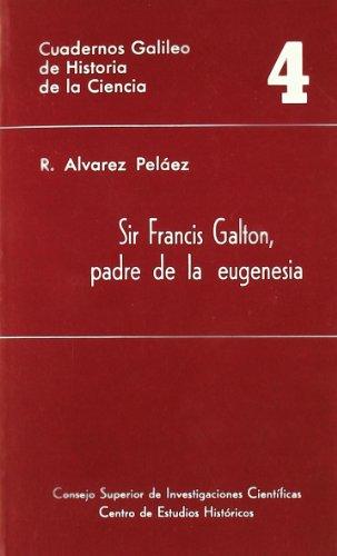 Descargar Libro Sir Francis Galton, padre de la eugenesia (Cuadernos Galileo de Historia y Ciencia) de Raquel Álvarez Peláez